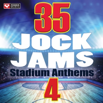 35 Jock Jams 4 – Stadium Anthems (Unmixed Workout Music Ideal for Gym, Jogging, Running, Cycling, Cardio and Fitness) – Power Music Workout