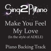 Make You Feel My Love (In the Style of Adele) [Piano Backing Karaoke Version]