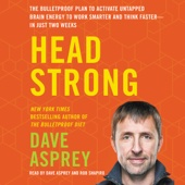 Head Strong: The Bulletproof Plan to Activate Untapped Brain Energy to Work Smarter and Think Faster - in Just Two Weeks (Unabridged) - Dave Asprey Cover Art