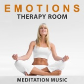 Emotions Therapy Room: Meditation Music, Healing Sounds of Nature, Perfect Yoga Music