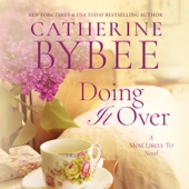 Catherine Bybee - Doing It Over: Most Likely to, Book 1 (Unabridged)  artwork