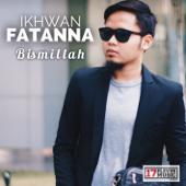 Bismillah - Ikhwan Fatanna