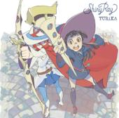 TVアニメ「リトルウィッチアカデミア」オープニングテーマ「Shiny Ray」 - EP