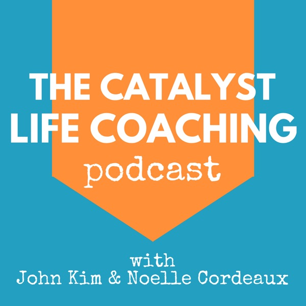 The Catalyst Life Coaching Podcast