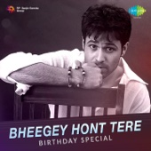 Bheegey Hont Tere (From