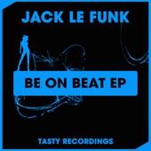 Jack Le Funk - Be On Beat artwork