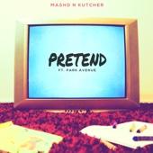 Pretend (feat. Park Avenue)
