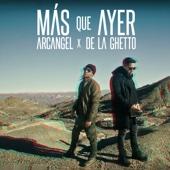 Más Que Ayer - Arcángel & De La Ghetto