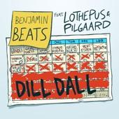 Dill Dall (feat. Lothepus & Pilgaard)