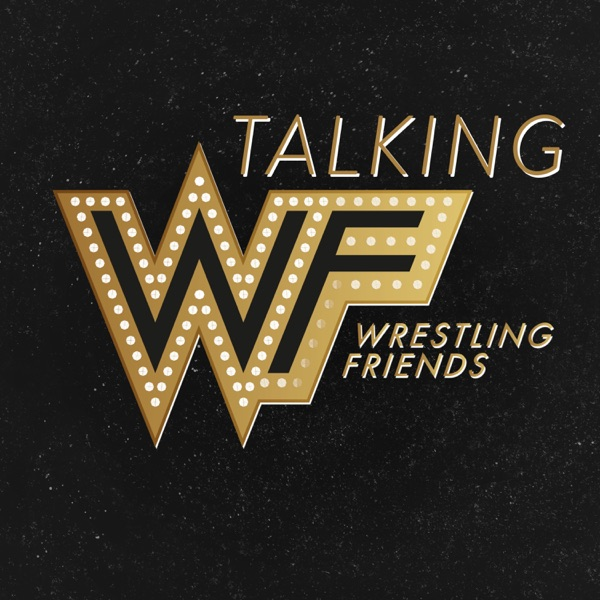 Talking Wrestling Friends