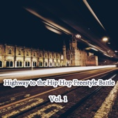 Highway to the Hip Hop Freestyle Battle, Vol. 1