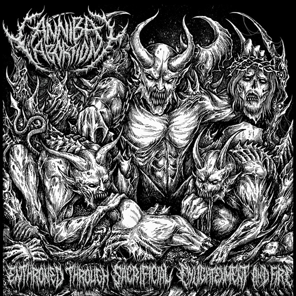 Enthroned Through Sacrificial Enlightenment and Fire (feat. Frank Jonker) - Single | Cannibal Abortion