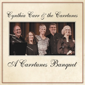 A Carrtunes Banquet – Cynthia Carr & the Carrtunes