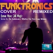 Bruno Mars 24K Magic Cover By the Funktronics (Whiskey Bar Very Long Clubmix) - The Funktronics