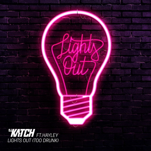Lights Out (Too Drunk) [feat. Hayley] - DJ Katch