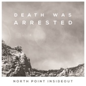 Death Was Arrested (feat. Seth Condrey) - North Point InsideOut Cover Art