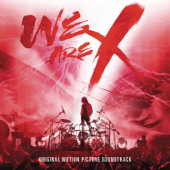 We Are X (Original Soundtrack)