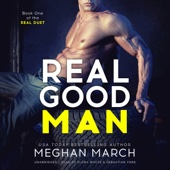 Real Good Man: The Real Duet, Book 1 (Unabridged) - Meghan March Cover Art