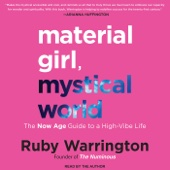 Material Girl, Mystical World: The Now Age Guide to a High-Vibe Life (Unabridged) - Ruby Warrington Cover Art