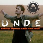Unde (Addictive Elements & Mika Violin Remix) - Single