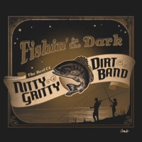 Fishin' In the Dark: The Best of the Nitty Grit - Nitty Gritty Dirt