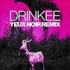 Drinkee (Yeux Noir Remix) - Single, Sofi Tukker