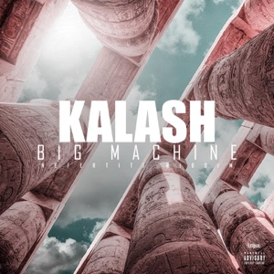 KALASH - BIG MACHINE