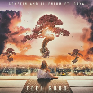 Gryffin & Illenium - Feel Good
