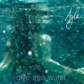 Dive into Water - Ayla Schafer