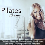 Specialists of Power Pilates & Pilates Trainer - Pilates Lounge – Chill Out Music for Pilates Classes, Mat Pilates and Easy Listening for Pilates Reformer artwork