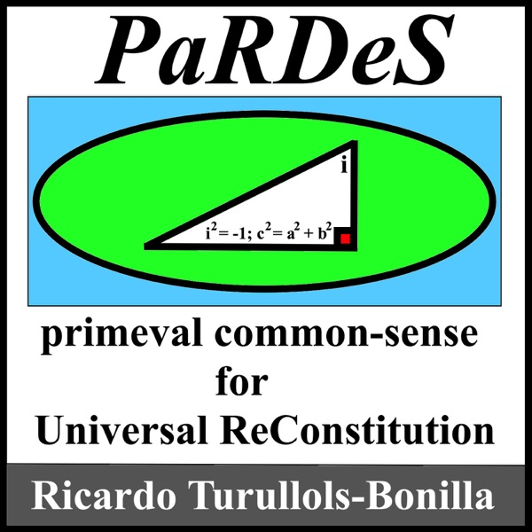 PaRDeS, primeval common-sense, for Universal ReConstitution