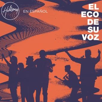 El Eco De Su Voz – Hillsong en Español