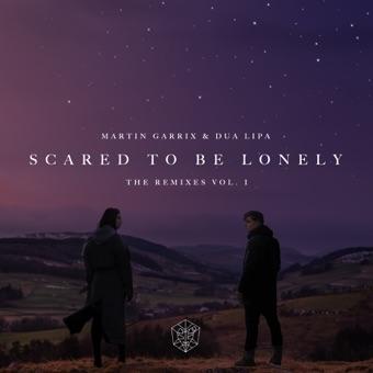 Scared to Be Lonely (Remixes, Vol. 1) – EP – Martin Garrix & Dua Lipa