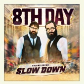 Slow Down, Vol. 7