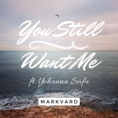 You Still Want Me (feat. Yohanna Seifu)