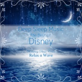 Deep Sleep Music - The Best of Disney: Relaxing Piano Covers