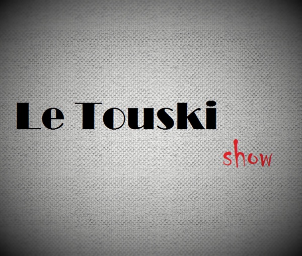 Le Touski Show Podcast