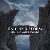 Rain and Storm: Healing Water Sounds – Music Therapy for Relax and Deep Sleep, Nature Melody, Anti Stress Music, Serenity