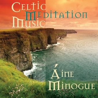 Celtic Meditation Music – Áine Minogue
