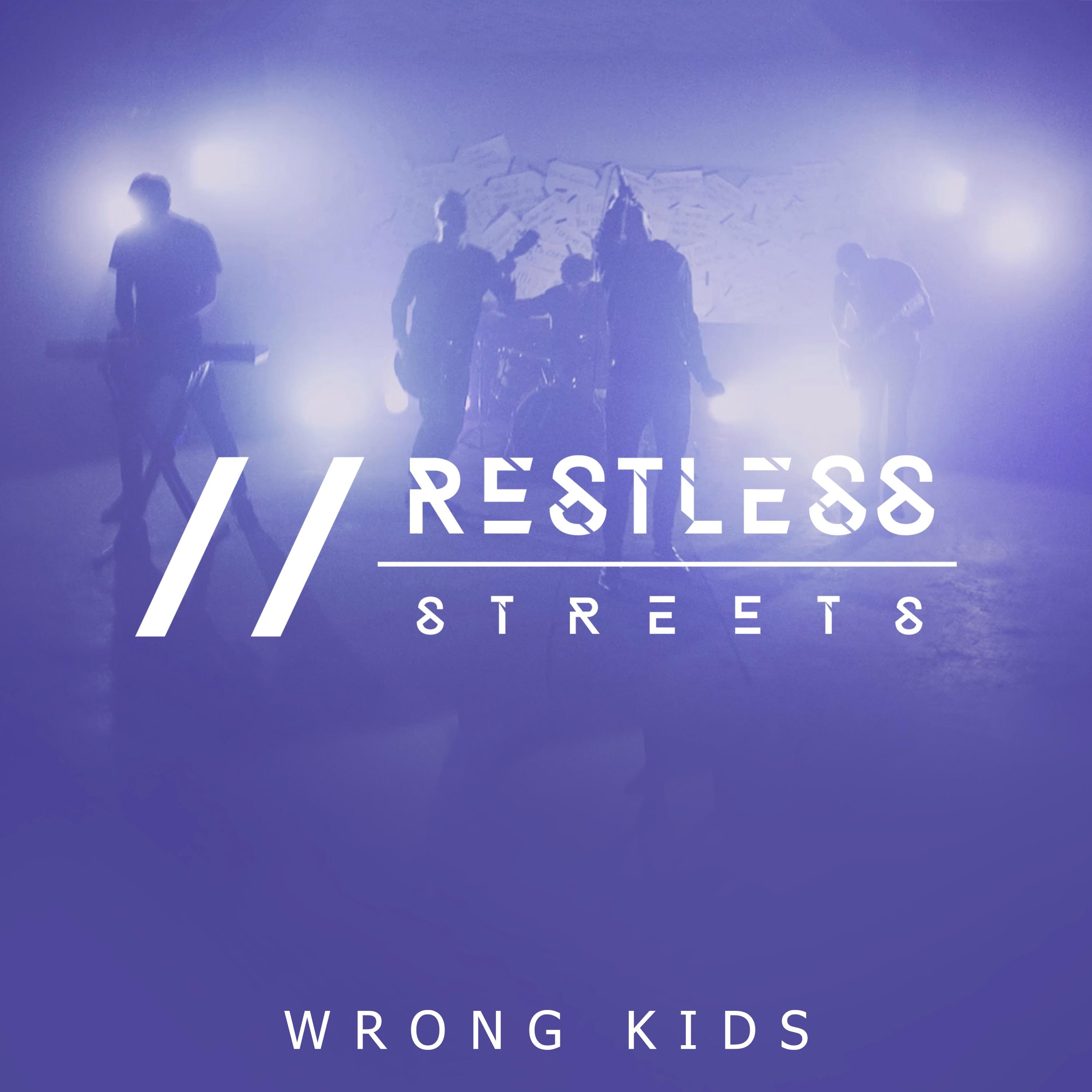 Restless Streets - Wrong Kids [single] (2017)