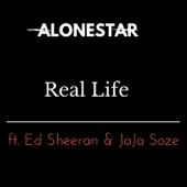 Real Life (feat. Jaja Soze & Ed Sheeran) - Single