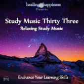Study Music Thirty Three - Relaxing Study Music (Enhance Your Learning Skills - Bi Natural Beats)