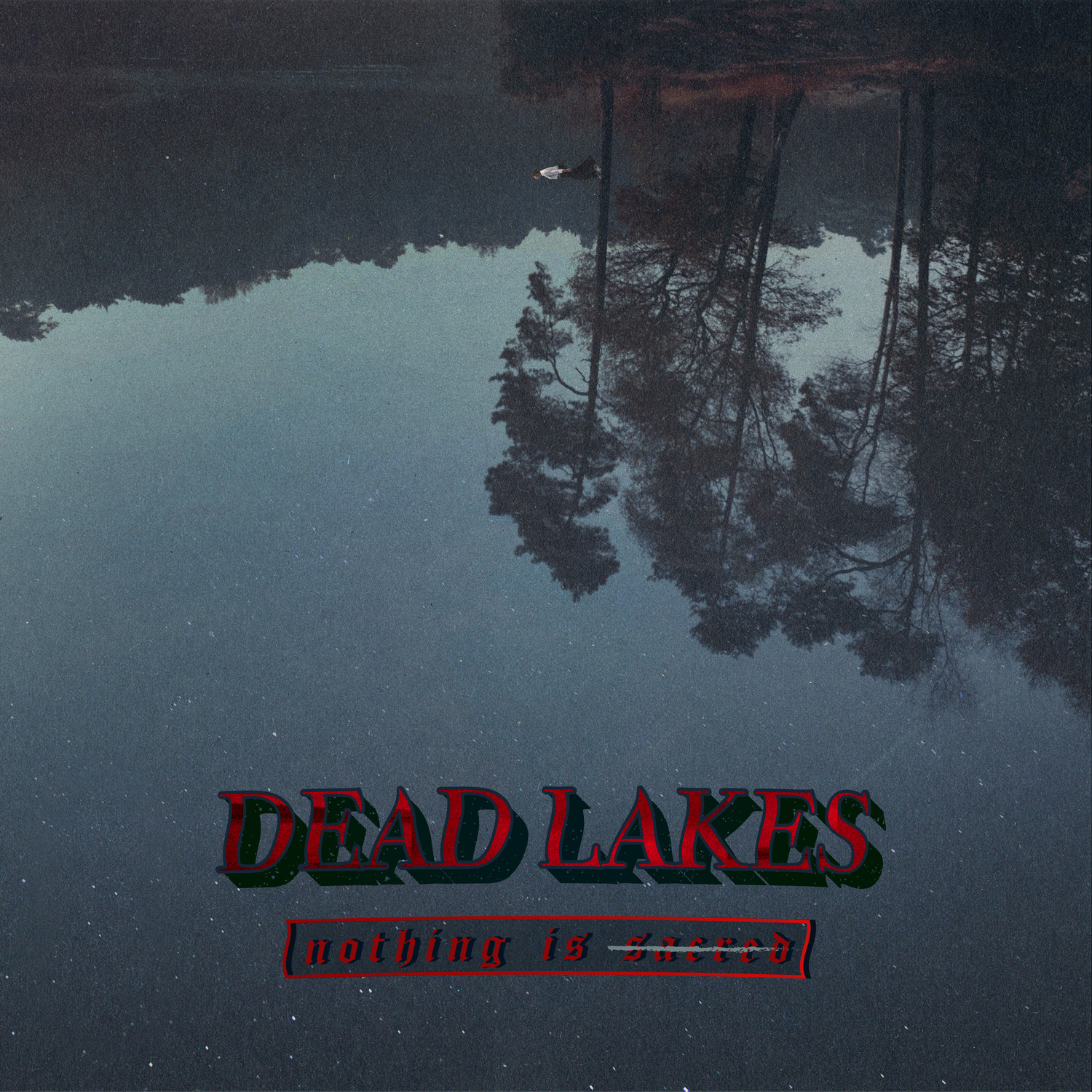 Dead Lakes - Nothing Is Sacred [EP] (2018)