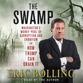 The Swamp: Washington's Murky Pool of Corruption and Cronyism - and How Trump Can Drain It (Unabridged) - Eric Bolling Cover Art