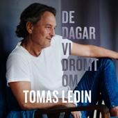 Tomas Ledin - De dagar vi drömt om bild