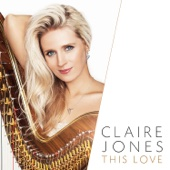 This Love - Claire Jones, Stuart Morley & The Claire Jones String Ensemble