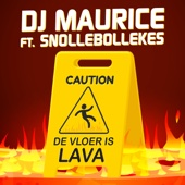 DJ Maurice - De Vloer Is Lava (feat. Snollebollekes) artwork