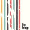 The Bridge (feat. Selva Ganesh, Karthik, Ronald Baez, Lautaro Alvarez, Dartagnan Camara & Varijashree Venugopal)