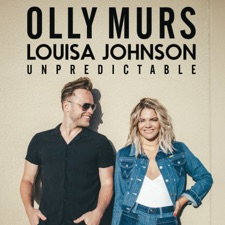 Unpredictable by Olly Murs feat. Louisa Johnson