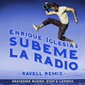 SÚBEME LA RADIO (Ravell Remix) [feat. Descemer Bueno & Zion & Lennox] - Single